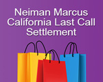 Neiman Marcus California Last Call Settlement